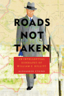 Roads Not Taken: An Intellectual Biography of William C. Bullitt (Pitt Russian East European) Cover Image