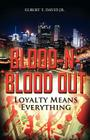 Blood-N-Blood Out: Loyalty Means Everything Cover Image