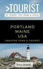 Greater Than a Tourist- Portland Maine USA: 50 Travel Tips from a Local Cover Image