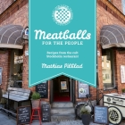 Meatballs for the People: Recipes from the cult Stockholm restaurant Cover Image