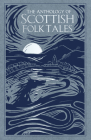 The Anthology of Scottish Folk Tales Cover Image