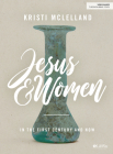 Jesus and Women - Bible Study Book: In the First Century and Now Cover Image
