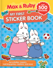 Max & Ruby: My First Sticker Book (Over 500 Stickers): Fun Activities: Puzzles, Mosaics, Creations and More Cover Image
