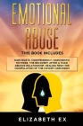 Emotional Abuse: This Book Includes Narcissists, Codependency, Narcissistic Mothers. The Recovery after a toxic abusive relationship. H Cover Image