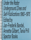 Under the Radar: Underground Zines and Self-Publications 1965-1975 Cover Image