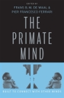 Primate Mind: Built to Connect with Other Minds Cover Image