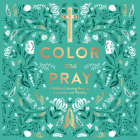 Color and Pray: A Biblical Coloring Book for Inspiration and Worship Cover Image