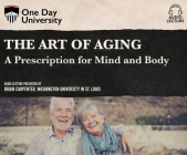 The Art of Aging: A Prescription for Mind and Body Cover Image