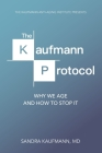 The Kaufmann Protocol: Why we Age and How to Stop it Cover Image