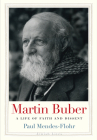 Martin Buber: A Life of Faith and Dissent (Jewish Lives) Cover Image