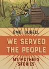 We Served the People: My Mother's Stories Cover Image