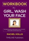 WORKBOOK For Girl, Wash Your Face: Stop Believing the Lies About Who You Are so You Can Become Who You Were Meant to Be Rachel Hollis Cover Image