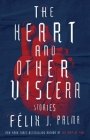 The Heart and Other Viscera: Stories Cover Image