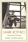 Mark Rothko: Toward the Light in the Chapel (Jewish Lives) Cover Image