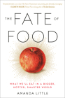 The Fate of Food: What We'll Eat in a Bigger, Hotter, Smarter World Cover Image