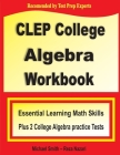 CLEP College Algebra Workbook: Essential Learning Math Skills Plus Two College Algebra Practice Tests Cover Image
