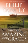 What's So Amazing about Grace? Study Guide Cover Image