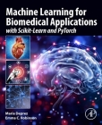 Machine Learning for Biomedical Applications: With Scikit-Learn and Pytorch Cover Image