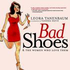 Bad Shoes & the Women Who Love Them Cover Image