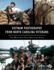 Vietnam Photographs from North Carolina Veterans: The Memories They Brought Home Cover Image