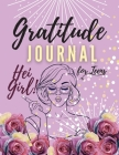 Hei Girl! Gratitude Journal for Teens: Positive Affirmations Journal - Daily diary with prompts - Mindfulness And Feelings - Daily Log Book - 5 minute Cover Image