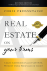 Real Estate on Your Terms (Revised Edition): Create Continuous Cash Flow Now, Without Using Your Cash or Credit Cover Image