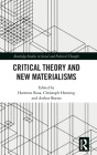 Critical Theory and New Materialisms (Routledge Studies in Social and Political Thought) Cover Image