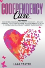Codependency Cure: 3 BOOKS IN 1: Codependent, Insecure Attachment, Polyamory & Jealousy. Simple recovery guide with healthy detachment st Cover Image
