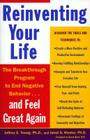 Reinventing Your Life: The Breakthough Program to End Negative Behavior...and FeelGreat Again Cover Image