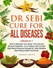 Dr Sebi Alkaline Diet: 2 Books in 1: How to Detoxify Your Body, Prevent and Reverse Diabetes, Cure Herpes and Control High Blood Pressure thr Cover Image