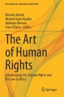 The Art of Human Rights: Commingling Art, Human Rights and the Law in Africa (Arts) Cover Image