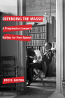 Defending the Masses: A Progressive Lawyer's Battles for Free Speech Cover Image