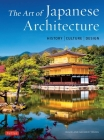 The Art of Japanese Architecture: History / Culture / Design Cover Image