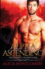 Alpha Ascending: True Mates Generations Book 3 Cover Image