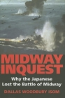 Midway Inquest: Why the Japanese Lost the Battle of Midway (Twentieth-Century Battles) Cover Image