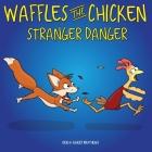 Waffles the Chicken Stranger Danger Cover Image