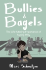 Bullies and Bagels: The Life-Altering Importance of Asking Why Cover Image