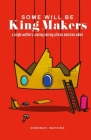 Some will be King Makers: A single mother's journey raising African American Males Cover Image