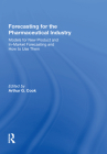 Forecasting for the Pharmaceutical Industry: Models for New Product and In-Market Forecasting and How to Use Them Cover Image