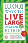 10,001 Ways to Live Large on a Small Budget Cover Image