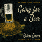 Going for a Beer: Selected Short Fictions Cover Image