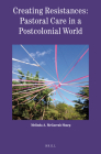 Creating Resistances: Pastoral Care in a Postcolonial World (Theology in Practice #7) Cover Image