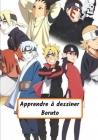Apprendre à dessiner Boruto: Dessine étape par étape Boruto, Sarada, Mitsuki, Denki et bien d'autres / Pour les enfants et les adultes Cover Image