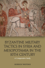 Byzantine Military Tactics in Syria and Mesopotamia in the Tenth Century: A Comparative Study Cover Image