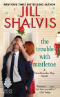 The Trouble with Mistletoe: A Heartbreaker Bay Novel Cover Image