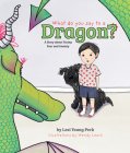 What Do You Say to a Dragon?: A Story about Facing Fear and Anxiety Cover Image