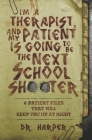 I'm a Therapist, and My Patient is Going to be the Next School Shooter: 6 Patient Files That Will Keep You Up At Night Cover Image