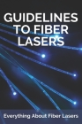 Guidelines To Fiber Lasers: Everything About Fiber Lasers: Fiber Laser 50W Cover Image