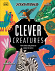 Clever Creatures: How Animals and Plants Use Science to Survive Cover Image