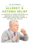 Allergy & Asthma Relief: #1 Straight to Point Solution for Managing Asthma Attack Symptoms, Signs and Causes in Children and Adult Cover Image
